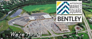 Bentley is Hiring at the Antigonish Market Square