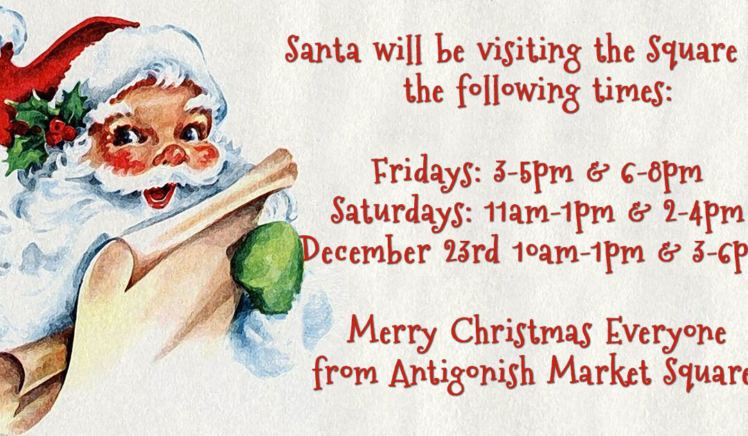 Antigonish Market Square: Santa's Coming!